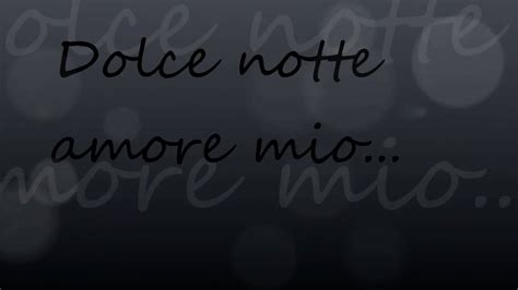 Dolce notte amore mio - YouTube